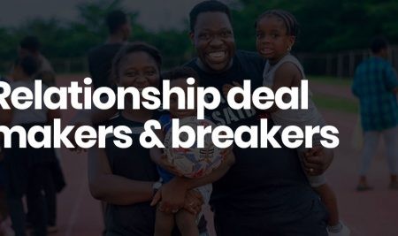 Relationship Deal Breakers and Deal Makers