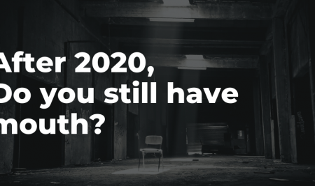 After 2020, Do You Still Have Mouth?